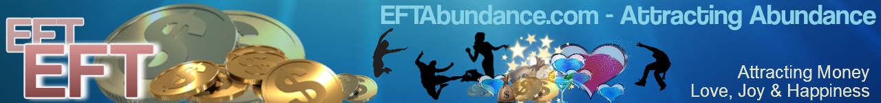 Attracting Abundance, EFT Abundance, Infinite Abundance